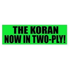 The Koran - Now in two-ply Bumper Bumper Sticker