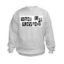 What up Kaysar? Sweatshirt