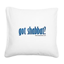 Got Shabbat? Square Canvas Pillow