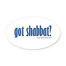 Got Shabbat? Oval Car Magnet