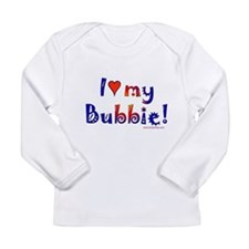 I love my Bubbie Long Sleeve Infant T-Shirt