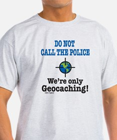 We're Only Geocaching T-Shirt