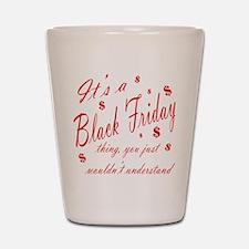 black friday thing.png Shot Glass