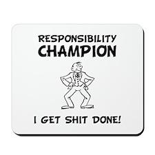 Responsibility Champion Mousepad