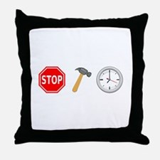 Stop Hammer Time Throw Pillow