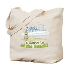 I'd rather be at the Beach! Tote Bag