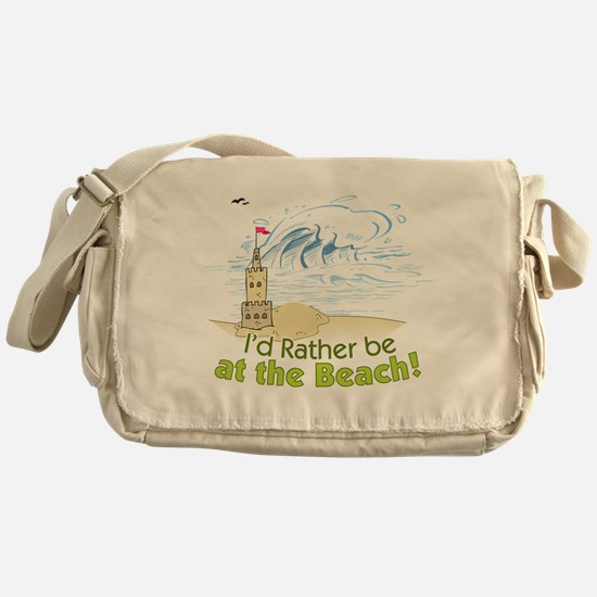 I'd rather be at the Beach! Messenger Bag