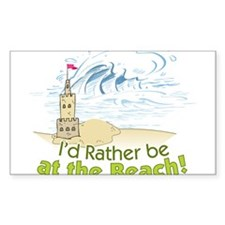 I'd rather be at the Beach! Decal