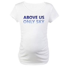 Above Us Only Sky Shirt