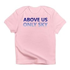 Above Us Only Sky Infant T-Shirt