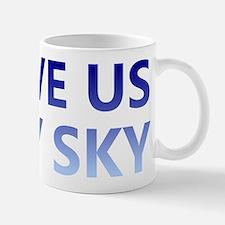 Above Us Only Sky Mug