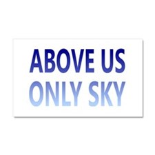 Above Us Only Sky Car Magnet 20 x 12