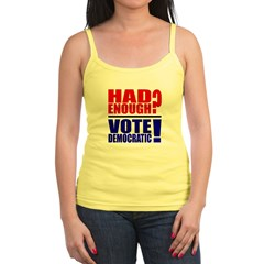 Had Enough? Vote Democratic! Jr.Spaghetti Strap