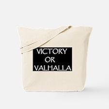 VICTORY OR VALHALLA BLACK Tote Bag