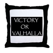 VICTORY OR VALHALLA BLACK Throw Pillow