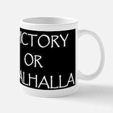 VICTORY OR VALHALLA BLACK Mug