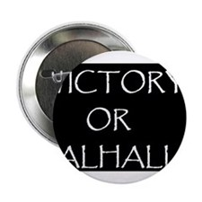 "VICTORY OR VALHALLA BLACK 2.25"" Button"