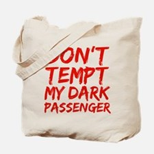Dont tempt my Dark Passenger Tote Bag
