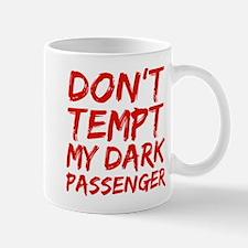 Dont tempt my Dark Passenger Mug