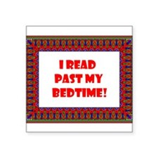 "I Read Past My Bedtime Square Sticker 3"" x 3"""