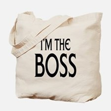 Im the Boss: Tote Bag