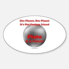 Pluto is a Planet! Oval Decal