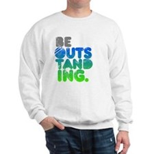 Bright Be Outstanding Sweatshirt