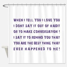 THE BEST THING... Shower Curtain