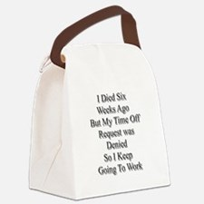 I Died Six Weeks Ago Canvas Lunch Bag