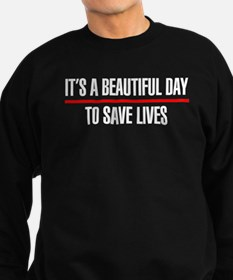 Its a Beautiful Day to Save Lives Jumper Sweater