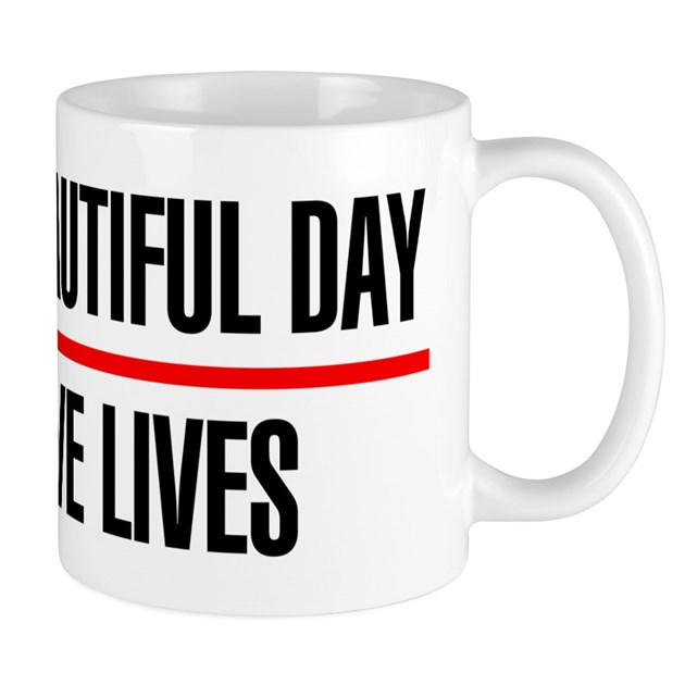 Its A Beautiful Day To Save Lives Mug By Mediafanclub