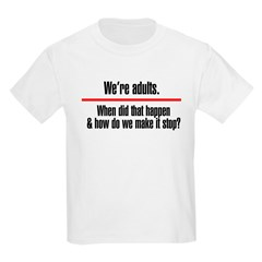 Were Adults. Make it Stop T-Shirt