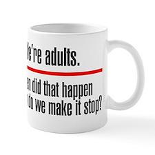 Were Adults. Make it Stop Small Mugs