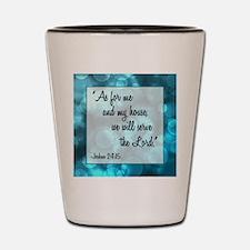 JOSHUA 24:15 Shot Glass