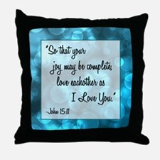 JOHN 15:11 Throw Pillow