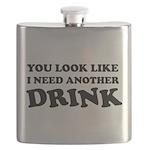 You look like i need a drink Flask