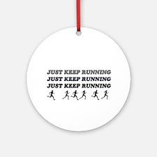 Just Keep Running Ornament (Round)