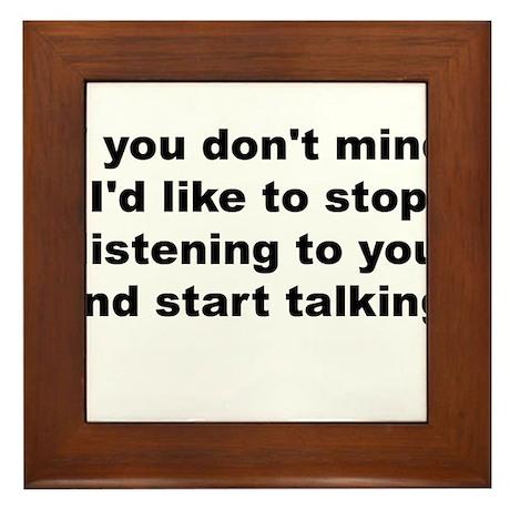 Stop listening Framed Tile