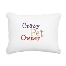 Crazy Pet Owner Rectangular Canvas Pillow