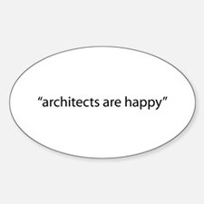 """""""architects are happy"""" Oval Decal"""