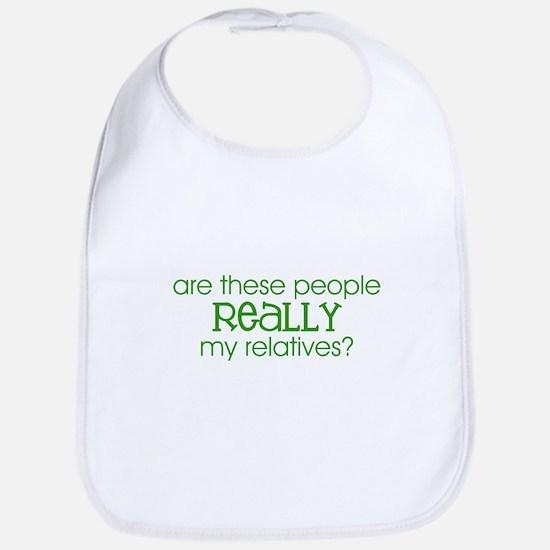 REALLY my relatives? (Green) Bib