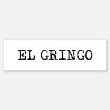 El Gringo Bumper Bumper Sticker