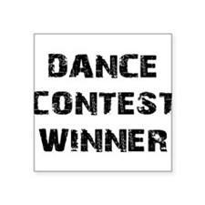 "Dance Contest Winner Square Sticker 3"" x 3"""