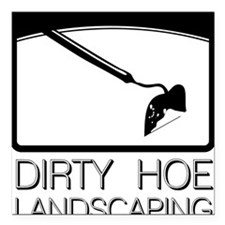 """Dirty Hoe Lanscaping Square Car Magnet 3"""" x 3"""""""