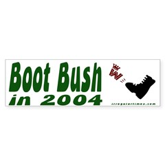 Boot Bush in 2004 Bumper Bumper Sticker