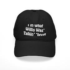 Willis2.png Baseball Hat