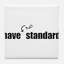 NoStandards2.png Tile Coaster