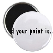 """AndYourPointIs2.png 2.25"""" Magnet (100 pack)"""