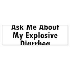askmeaboutmyexplosivediarrhea Bumper Bumper Sticker