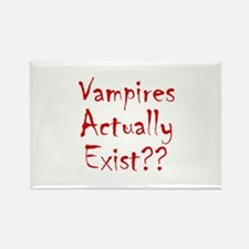 Vampires Actually Exist Rectangle Magnet